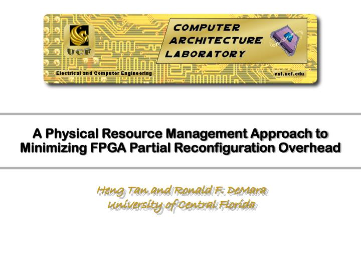 a physical resource management approach to minimizing fpga partial reconfiguration overhead n.