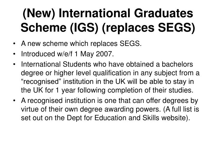 (New) International Graduates Scheme (IGS) (replaces SEGS)