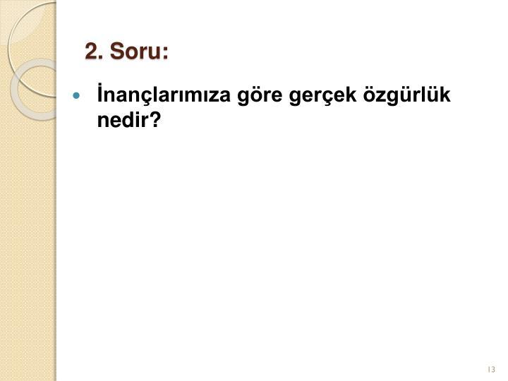 2. Soru: