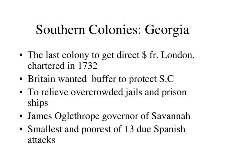 Southern Colonies: Georgia
