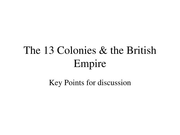 The 13 colonies the british empire