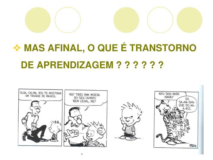 MAS AFINAL, O QUE