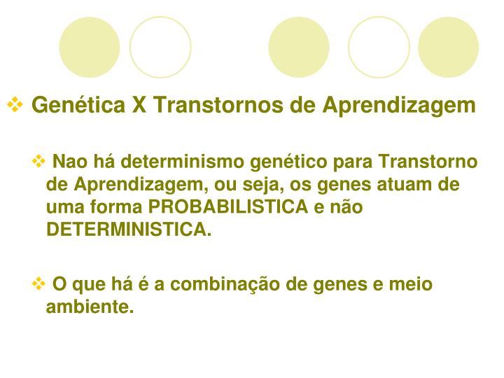 Genética X Transtornos de Aprendizagem
