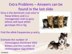 extra problems answers can be found in the last slide