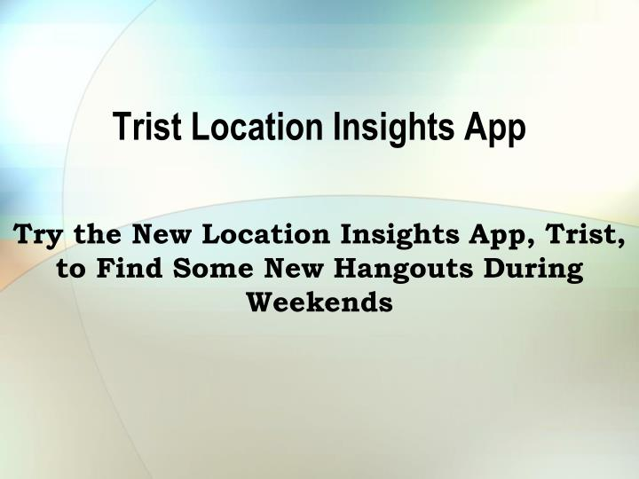 trist location insights app n.