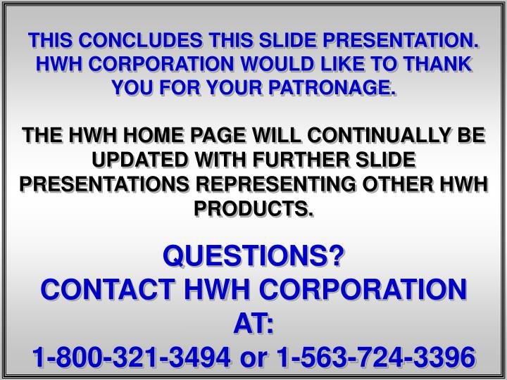 THIS CONCLUDES THIS SLIDE PRESENTATION.  HWH CORPORATION WOULD LIKE TO THANK YOU FOR YOUR PATRONAGE.