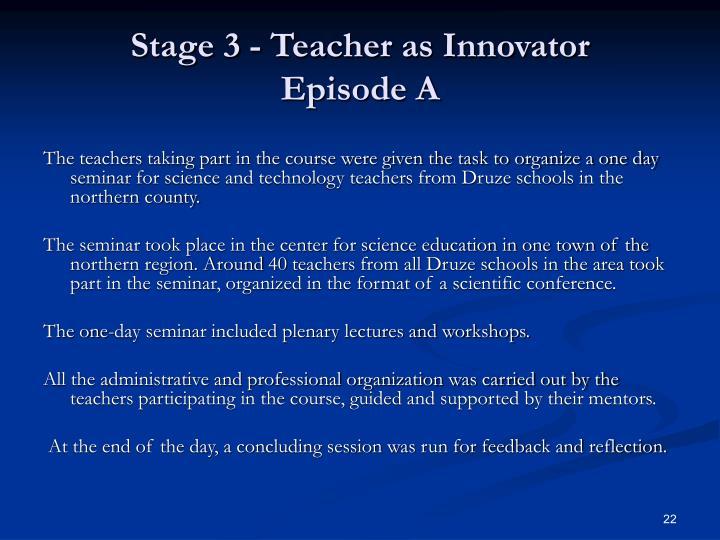 Stage 3 - Teacher as Innovator