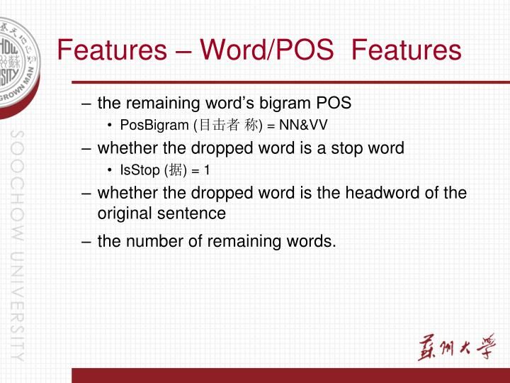 Features – Word/POS  Features