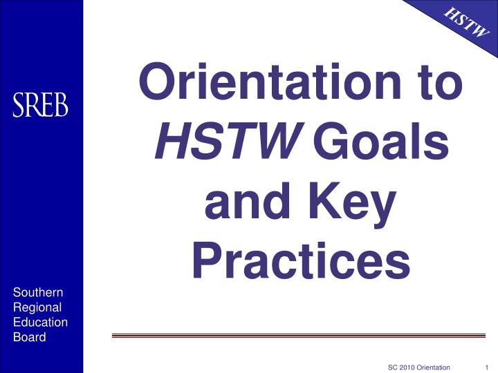 Orientation to hstw goals and key practices