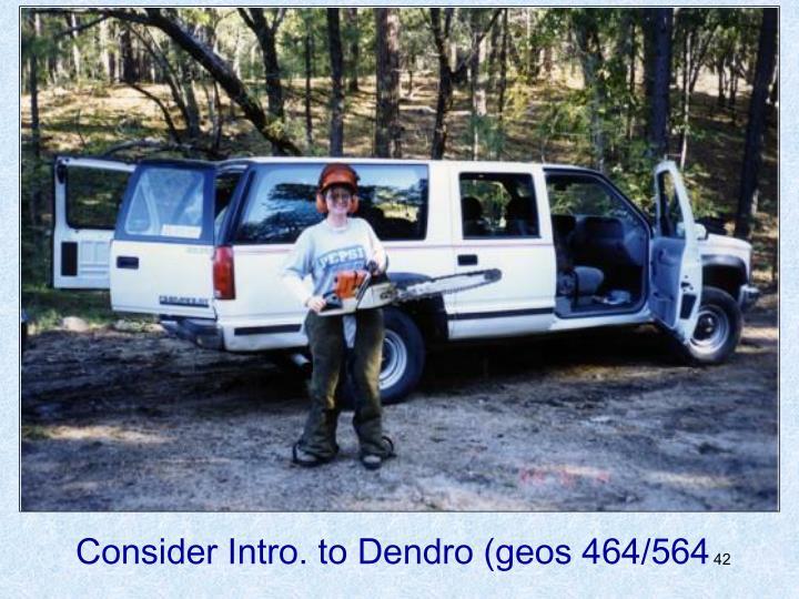Consider Intro. to Dendro (geos 464/564