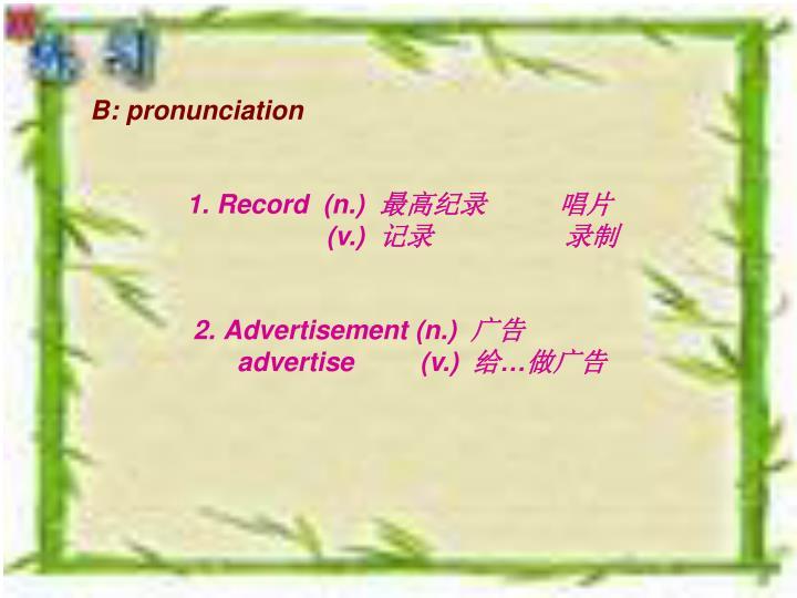 B: pronunciation