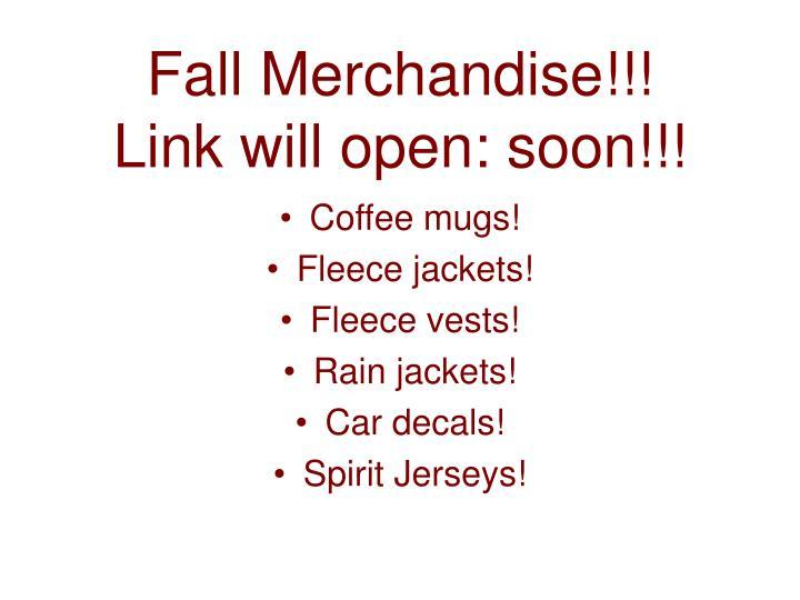 Fall Merchandise!!!