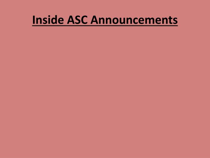 Inside ASC Announcements