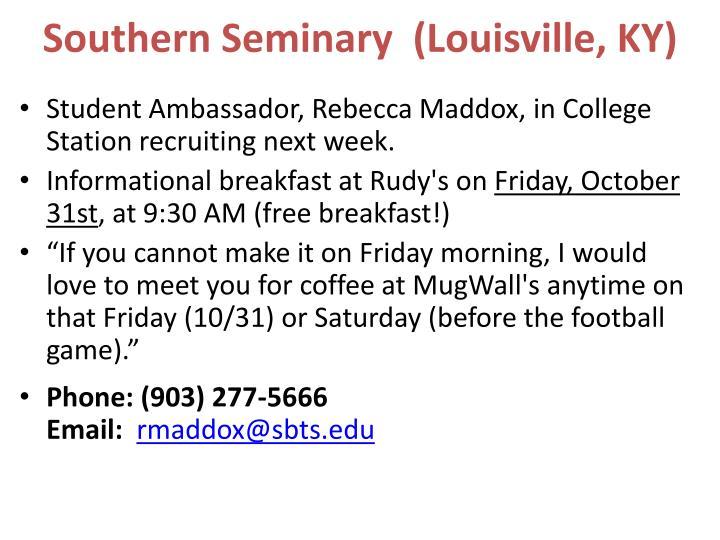 Southern Seminary  (Louisville, KY)