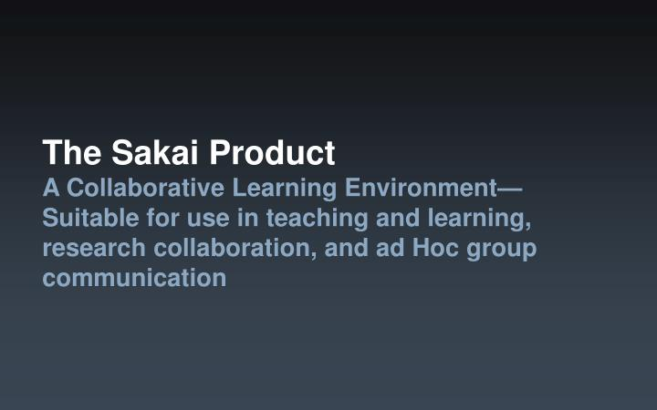 The Sakai Product