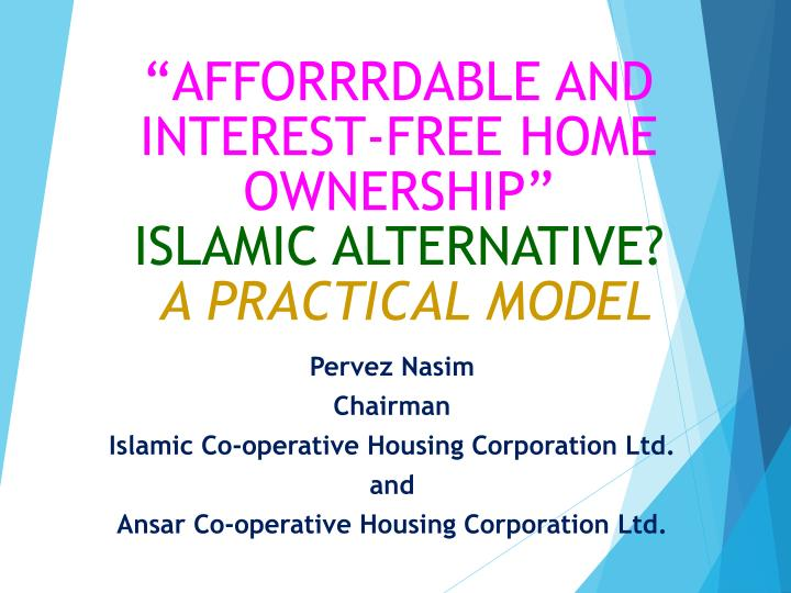 """""""AFFORRRDABLE AND INTEREST-FREE HOME"""