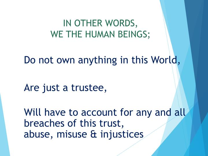 In other words we the human beings