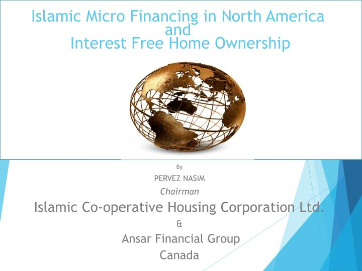 Islamic micro financing in north america and interest free home ownership