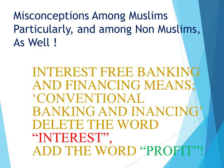 Misconceptions Among Muslims Particularly, and among Non Muslims,