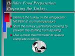 holiday food preparation preparing the turkey
