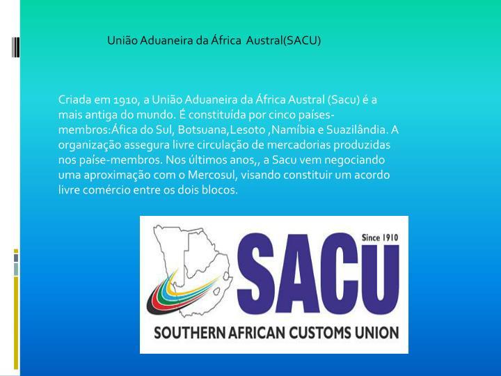 União Aduaneira da África  Austral(SACU)
