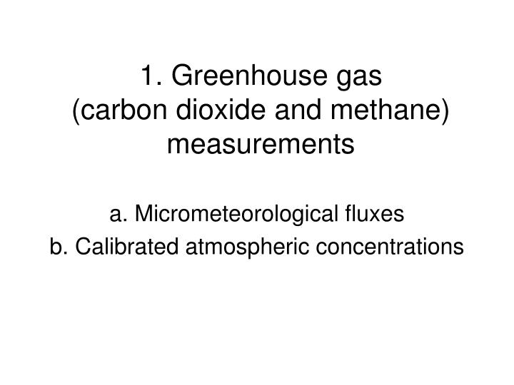 1 greenhouse gas carbon dioxide and methane measurements