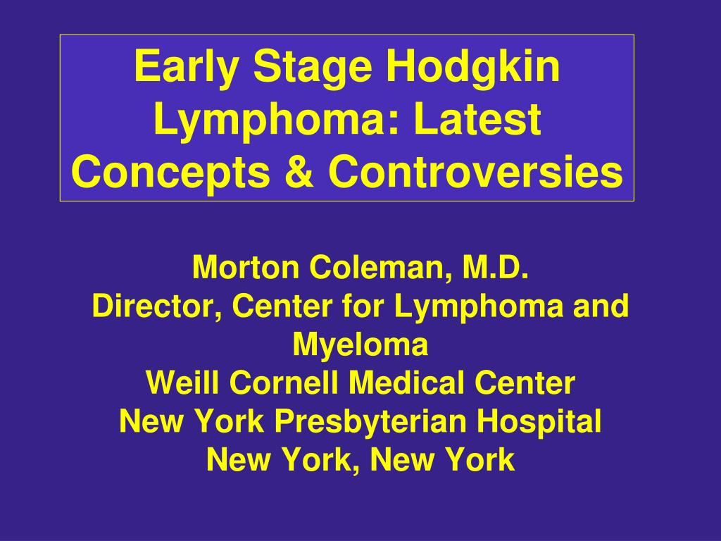 PPT - Morton Coleman, M D  Director, Center for Lymphoma and