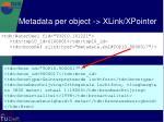metadata per object xlink xpointer
