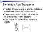 symmetry axis transform