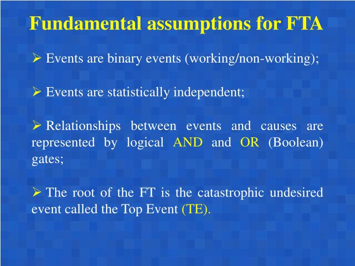 Fundamental assumptions for FTA