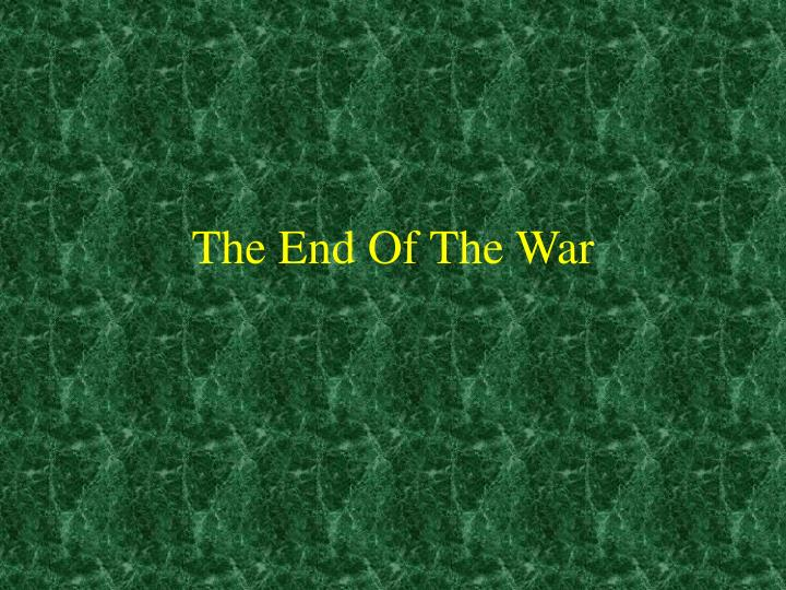 the end of the war n.