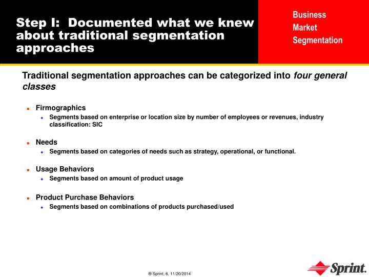 Step I:  Documented what we knew about traditional segmentation approaches