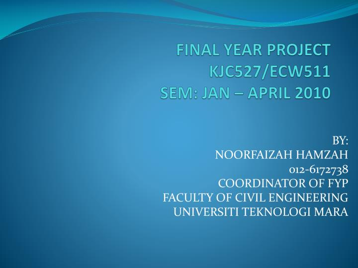 final year project kjc527 ecw511 sem jan april 2010 n.