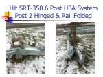 hit srt 350 6 post hba system post 2 hinged rail folded