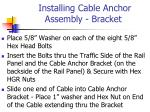 installing cable anchor assembly bracket