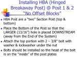 installing hba hinged breakaway post @ post 1 2 no offset blocks