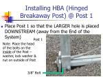 installing hba hinged breakaway post @ post 1