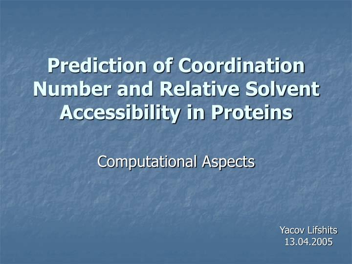 prediction of coordination number and relative solvent accessibility in proteins n.