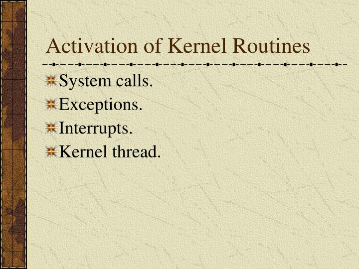 Activation of Kernel Routines