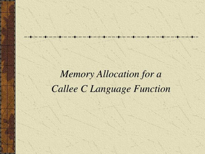 Memory Allocation for a