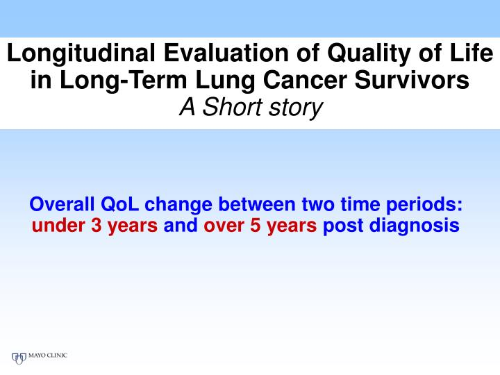 Longitudinal Evaluation of Quality of Life in Long-Term Lung Cancer Survivors