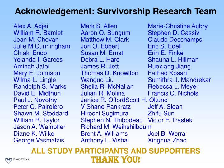 Acknowledgement: Survivorship Research Team
