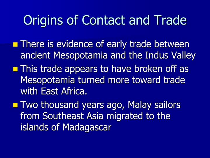 Origins of Contact and Trade