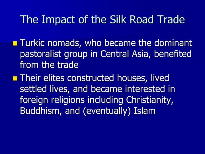 The Impact of the Silk Road Trade