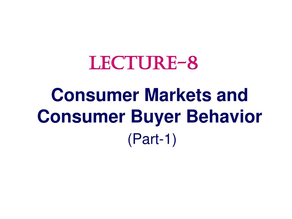consumer markets and consumer buyer behaviour