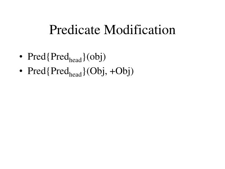 Predicate Modification
