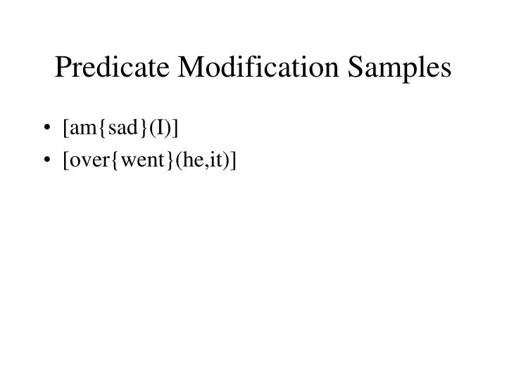 Predicate Modification Samples