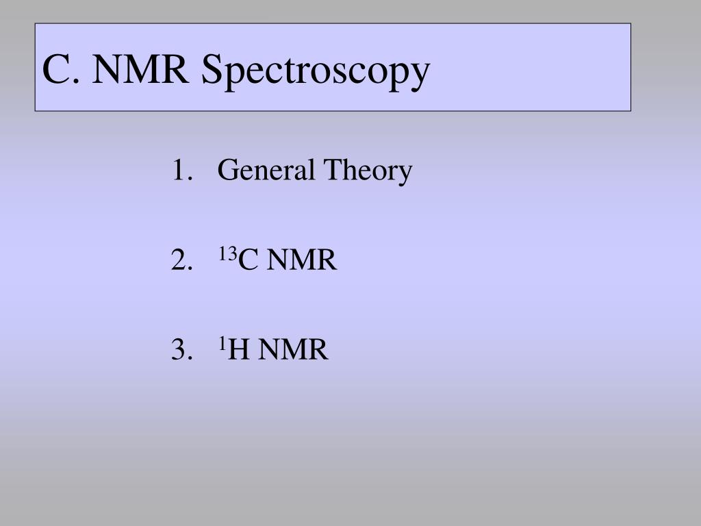Ppt C Nmr Spectroscopy Powerpoint Presentation Free Download