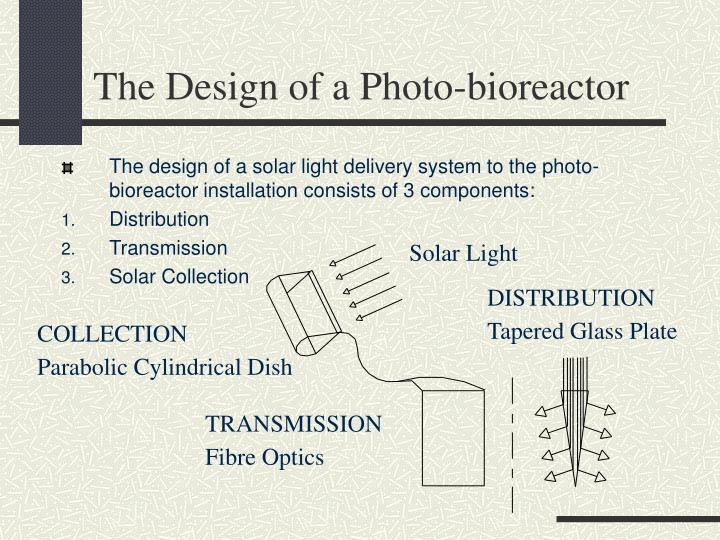 The Design of a Photo-bioreactor