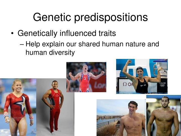 Genetic predispositions